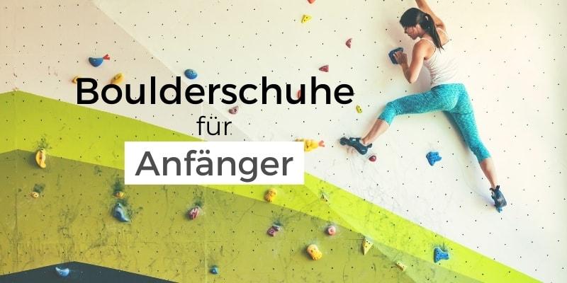 Boulderschuhe für Anfänger