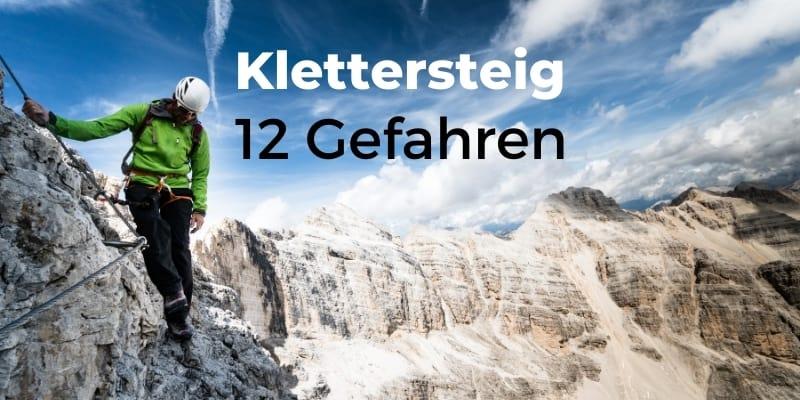 Gefahren Klettersteig